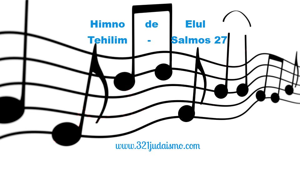 SALMO 27 – HIMNO DE ELUL