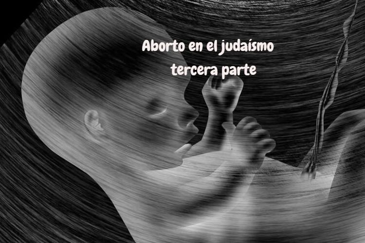 EL ABORTO DESDE EL PUNTO DE VISTA JUDÍO