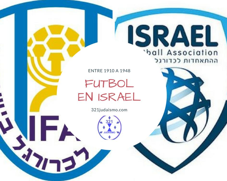 UN RESUMEN DEL FÚTBOL EN ISRAEL ENTRE 1910 A 1948