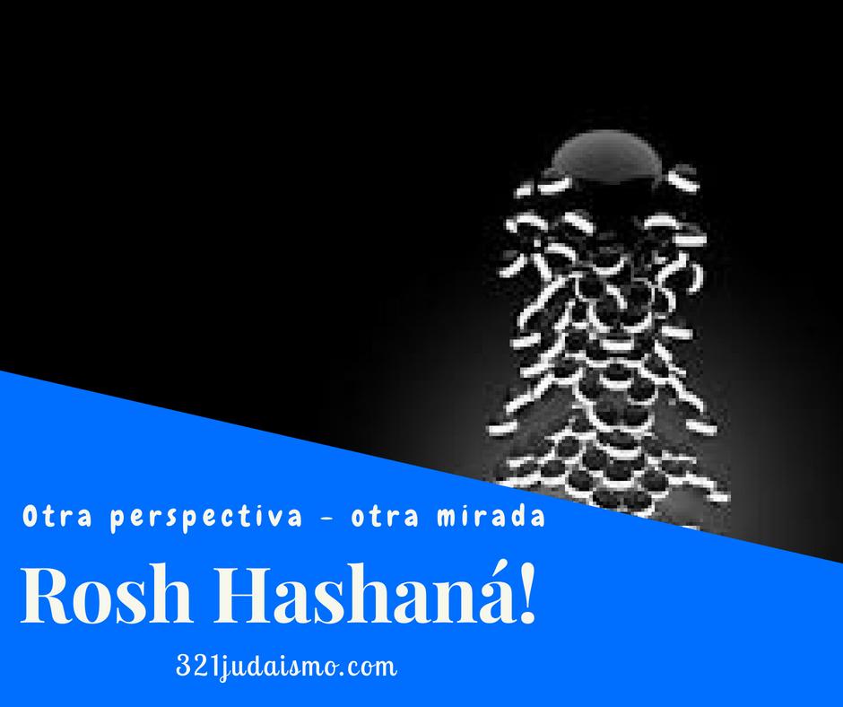 Rosh HaShana – Una perspectiva distinta